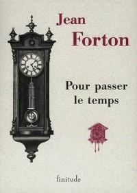 Pour passer le temps : Douze nouvelles de Jean Forton