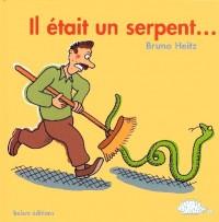 Il était un serpent...