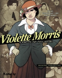 Violette Morris (Tome 1-Première comparution): À abattre par tous moyens