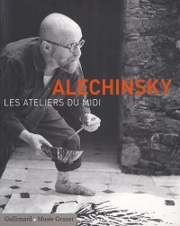 Alechinsky : Les ateliers du midi
