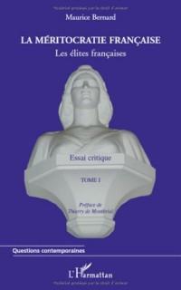 La méritocratie française : Les élites francaise tome 1