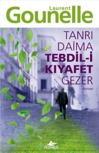 Tanri Daima Tedbil-i Kiyafet Gezer