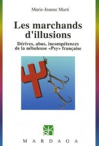 Les marchands d'illusions : Dérives, abus, incompétences de la nébuleuse