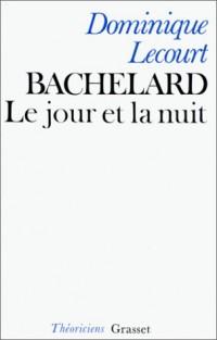 Bachelard ou Le Jour et la nuit : Un essai du matérialisme dialectique