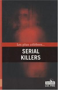Les plus célèbres... Serial Killers