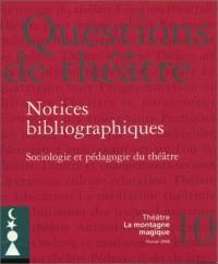 Questions de théâtre, numéro 10 : Notices bibliographiques