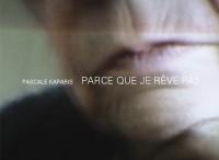 Parce Que Je  Reve Pas (Livre DVD)
