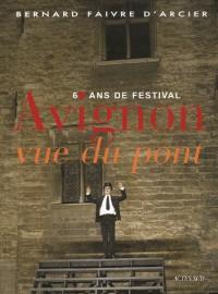 Avignon vue du pont : 60 ans de festival