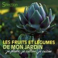 Les fruits et légumes de mon jardin : Je plante, je cultive, je cuisine