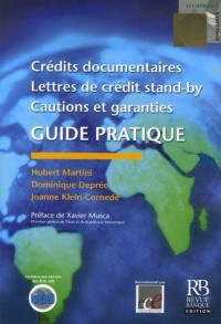 Crédits documentaires, lettres de crédit stand-by, cautions et garanties : Guide pratique