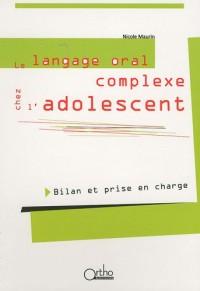 Le langage oral complexe chez l'adolescent : Bilan et prise en charge