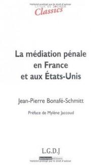 Médiation pénale en France et aux Etats-Unis