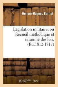 Législation Militaire  ed 1812 1817