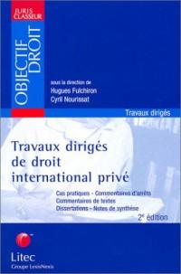 Travaux dirigés de droit international privé (ancienne édition)