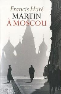Martin à Moscou