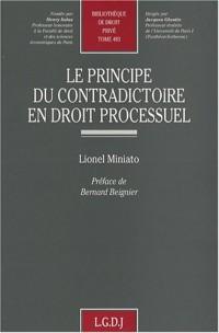 Le principe du contradictoire en droit processuel : Prix Odilon Barrot 2008 de l'Académie des sciences morales et politiques