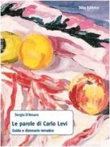 D'Amaro, S: Parole di Carlo Levi. Guida e dizionario tematic