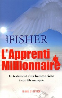L'Apprenti millionnaire : Le testament d'un homme riche à son fils manqué