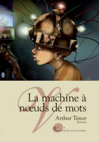 La machine à noeuds de mots