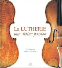La lutherie. Une divine passion, avec CD Audio
