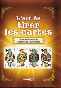 Art de Tirer les Cartes Selon la Methode de Mlle Lenormand