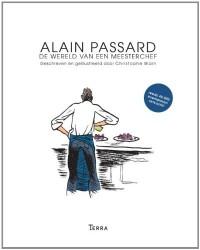 Alain Passard - De wereld van een meesterchef: Geschreven en geïllustreerd door Christophe Blain