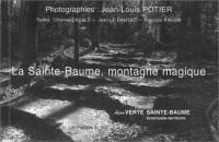 La Sainte Baume : Montagne magique