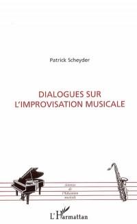 Dialogues sur l'improvisation musicale