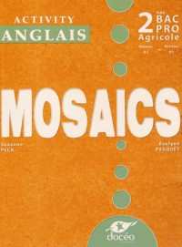 Anglais 2e Bac Pro Agricole Mosaïcs : Activity book