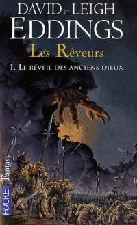 Les Rêveurs, Tome 1 : Le réveil des anciens dieux