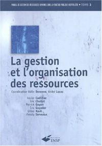Manuel de gestion des ressources humaines dans la fonction publique hospitalière : Tome 3, La gestion et l'organisation des ressources