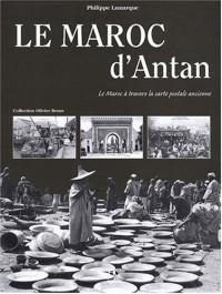 Le Maroc d'Antan : Le Maroc à travers la carte postale ancienne
