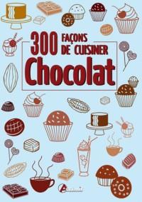 300 façons de cuisiner le chocolat