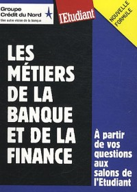 LES METIERS DE LA BANQUE ET DE LA FINANCE