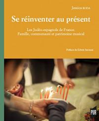 Se réinventer au présent: Les Judéo-espagnols de France. Famille, communauté et patrimoine musical