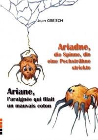 Ariane l'Araignee Qui Filait Mauvais Coton / Ariadne, Die Spinne, Die Eine Pechstrahne Stickte