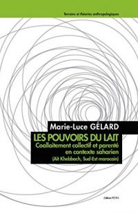 Les Pouvoirs du Lait. Coallaitement Collectif et Parente en Contexte Saharien (Ait Khebbach, Maroc)
