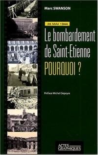 26 Mai 1944 : Le bombardement de Saint-Etienne, pourquoi ?