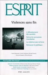 ESPRIT - N° 421, janvier 2016: Violences sans fin - L'effondrement des sociétés - Paris et le terrorisme mondialisé - La violence sans force - Retrouver le politique