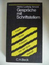 Gesprache mit Schriftstellern: Max Frisch, Gunter Grass, Wolfgang Koeppen, Max von der Grun, Gunter Wallraff (Beck'sche schwarze Reihe ; Bd. 134) (German Edition)