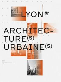 Lyon, architecture(s) urbaine(s)