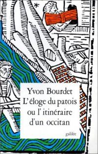 Éloge du patois, ou, L'itinéraire d'un Occitan