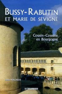 Bussy-Rabutin et Marie de Sévigné : Cousin-Cousine en Bourgogne
