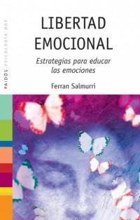 Libertad emocional / Emotional Freedom: Estrategias Para Educar Las Emociones