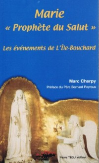 A l'île Bouchard, Marie prophète du Salut