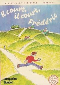 Il court, il court, Frédéric : Série : Minirose : collection : bibliothèque rose cartonnée & illustrée