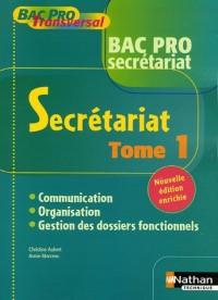 Secrétariat Bac Pro : Tome 1, Communication, organisation, gestion des dossiers fonctionnels