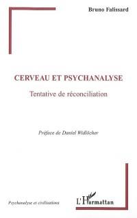Cerveau et psychanalyse : Tentative de réconciliation