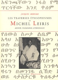 Les traverses éthiopiennes de Michel Leiris : Amour, possession, ethnographie