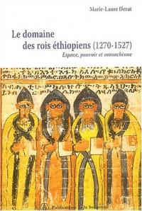 Le domaine des rois éthiopiens (1270-1527) : Espace, pouvoir et monachisme